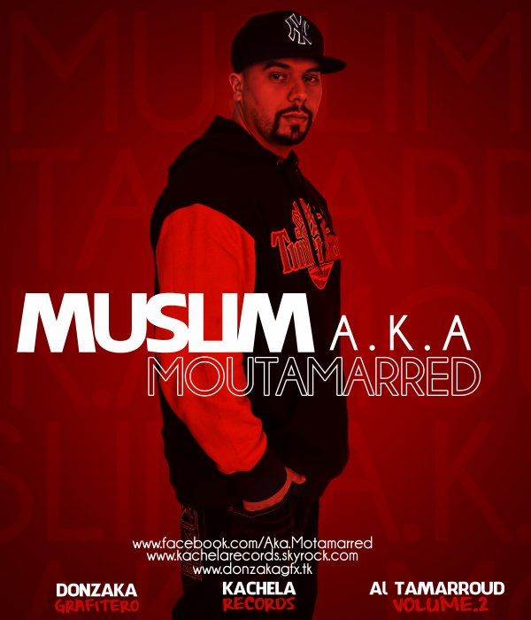 Muslim A.k.a Moutamarred