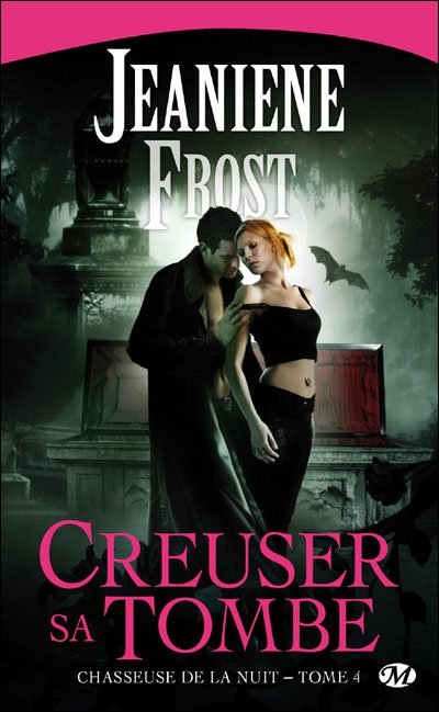 Chasseuse de la nuit : Creuser sa tombe de Jeaniene Frost.