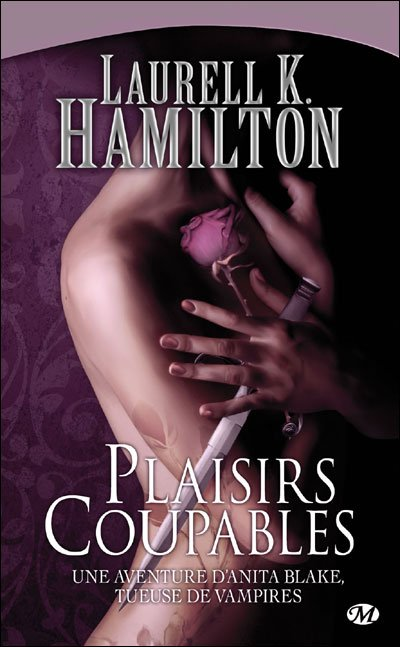 Anita Blake: Plaisirs coupables de Laurell K. Hamilton.