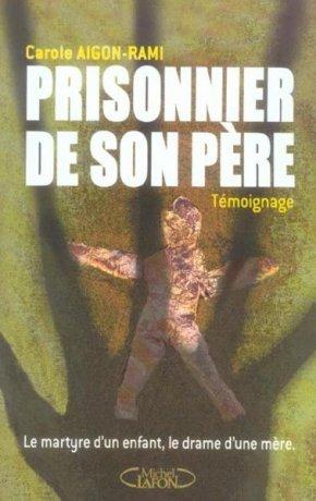 Prisonnier de son père