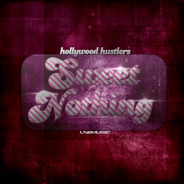 Hollywood Hustlers - Sweet Nothing (Basslouder Remix Edit) (2012)