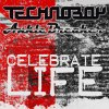 Technoboy and Anklebreaker - Celebrate Life ( Radio Edit )