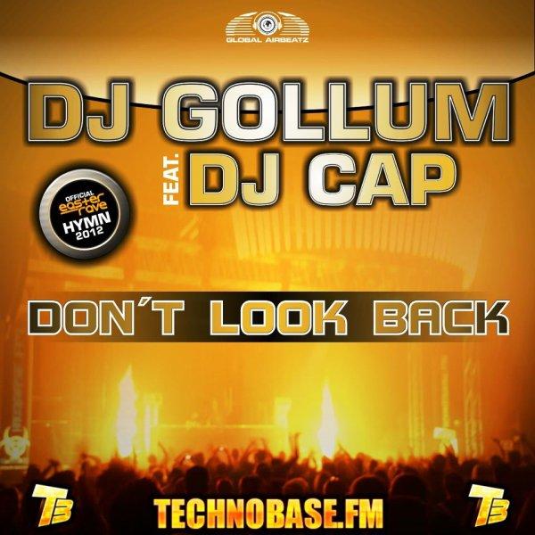 Dj Gollum feat. Dj Cap - dont look back (G4bby feat. Bazz Boyz edit) (2012)