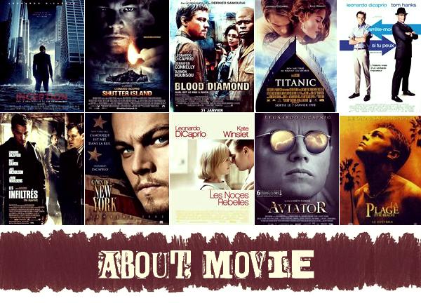 FILMOGRAPHIE : LEONARDO DICAPRIO Aimes tu Leonardo ? Lequel de ces films as tu vus ? Ton préféré ?