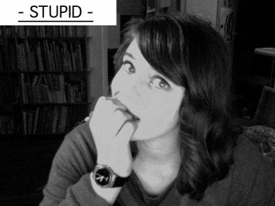 Me - Be stupid