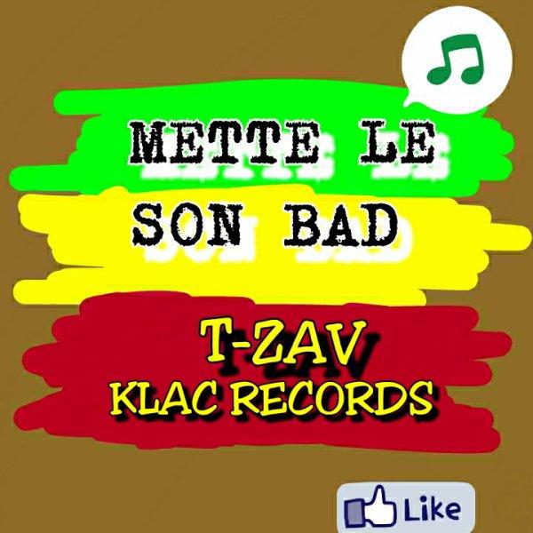 T-zav_mette_le_son_bad (2015)