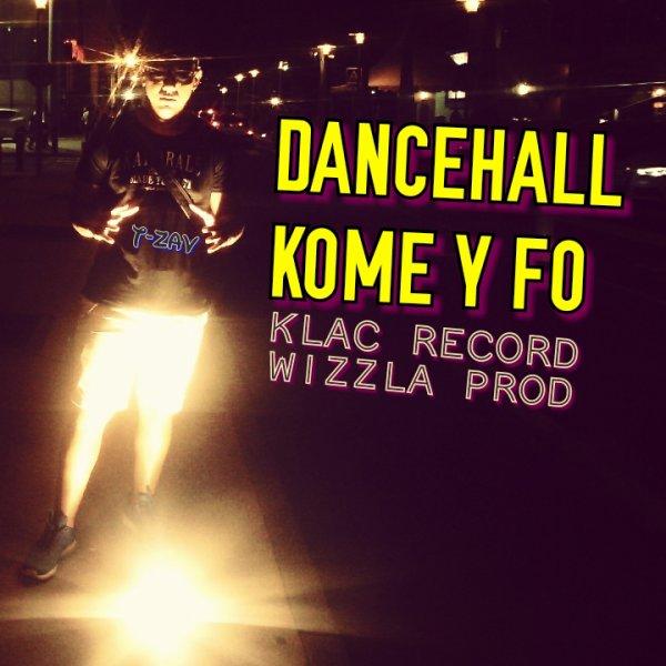 T-ZAV DANCEHALL KOME Y FO (2015)