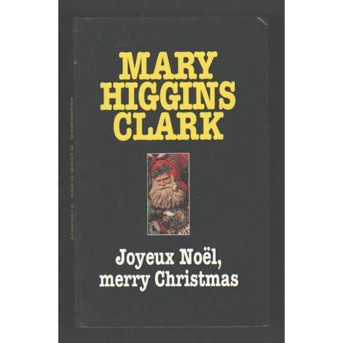 Joyeux Noël, merry Chrismas : Marry Higgins Clark (187 pages)