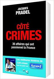 Côté crimes :  Jacques Pradel