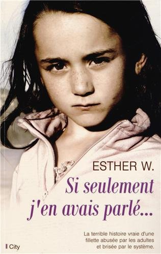 Si seulement j'en avais parrlé... : Esther W