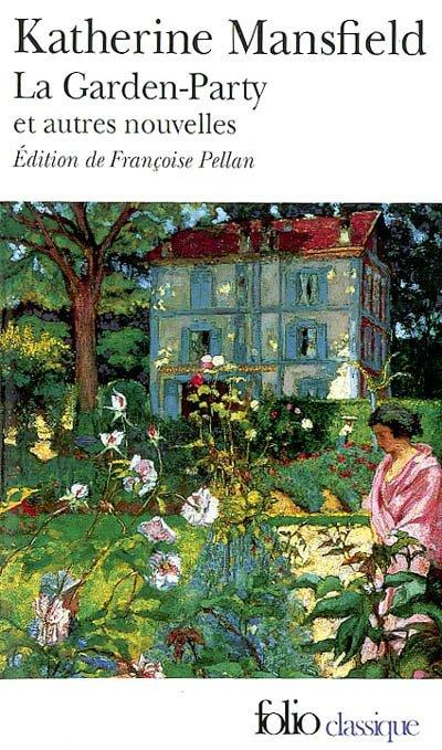 La garden-party et autres nouvelles de Katherine Mansfield