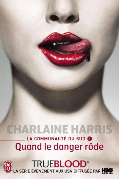 La communauté du Sud Tome 1 : Quand le danger rôde de Charlaine Harris