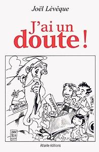 J'ai un doute ! de Joël Lévêque