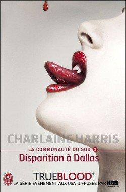 La communauté du Sud Tome 2 : Disparition à Dallas de Charlaine Harris