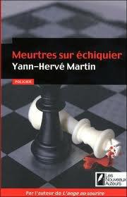Meurtres sur échiquier de Yann-Hervé martin