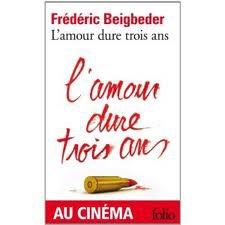 L'amour dure trois ans de Frédéric Begbeider
