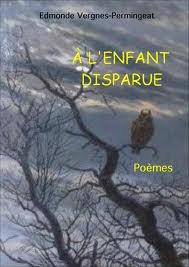 A l'enfant disparue de Edmonde Vergnes-Permingeat