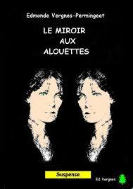 Le miroir aux alouettes d'Edmonde Vergnes Permingeat