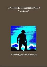 "Gabriel Beauregard ""Visions"" de Myriam Salomon Ponzo"