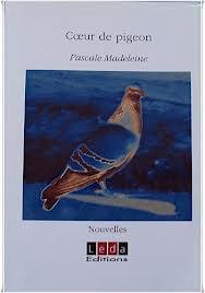 Coeur de pigeon de Pascale Madeleine