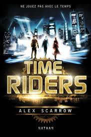 Time Riders Tome 1 d'Alex Scarrow