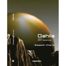 Gahila Tome 1 Deux naissances d'Elisabeth Charier
