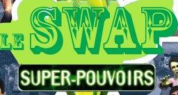 Swap super pouvoirs