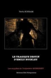 Le tragique destin d'Emily Buckley de Terhi Schram