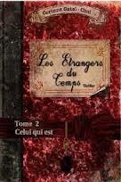 Les étrangers du temps Tome 2 : Celui qui est de Corinne Gatel-Chol