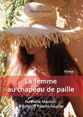 La femme au chapeau de paille de Nathalie Mazzini et Sabrina Passini-Faurite