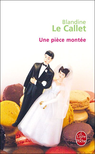 Une pièce montée de Blandine Le Callet