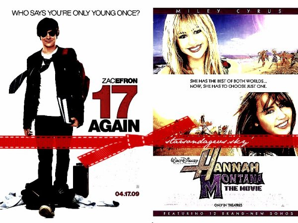 17 ans encore VS hannah montana the movie