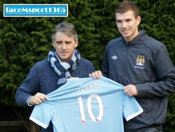 Officiel : Dzeko enfin à City !