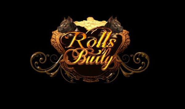 """THE ROLLS BULLY"""