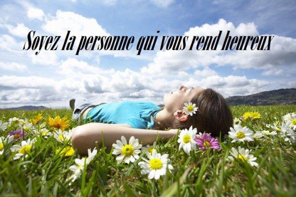 Soyez la personne qui vous rend heureux