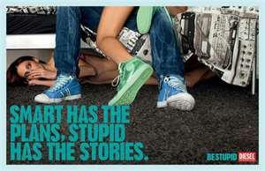 BE STUPID .