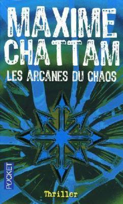 Le Cycle de l'Homme : Les arcanes du chaos, Maxime Chattam