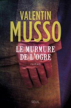 Le murmure de l'Ogre, Valentin Musso