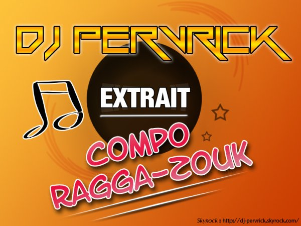 DJ_Pervrick__EXTRAIT COMPO Ragga-Zouk (2013)