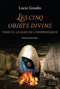 Les cinq objets divins - Tome 3 : Le sang de l'indépendance