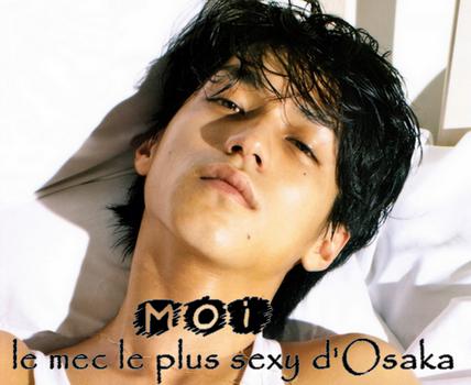 MOI le mec le plus sexy d'Osaka