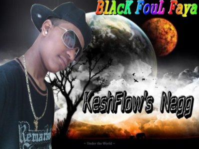 KeshFlow's Black foul faya