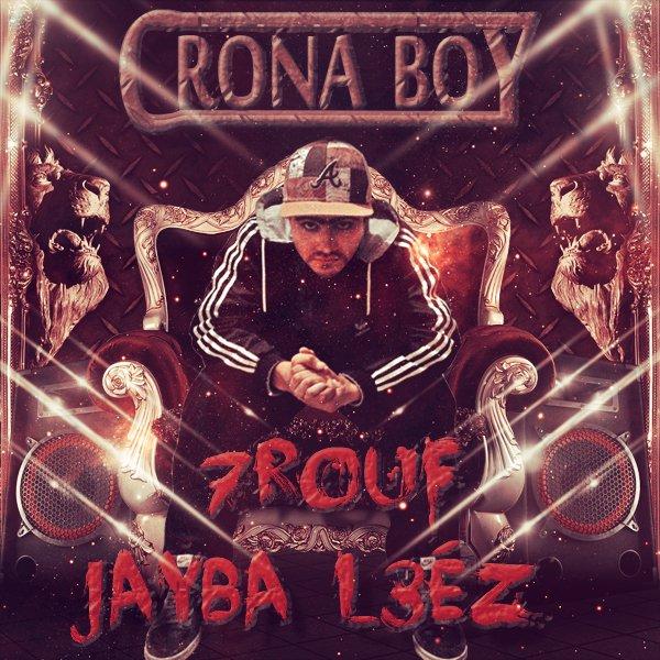 Crona-Boy - 7Rouf Jayba L3éz
