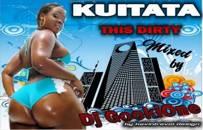Deejay GOOKIONE  Hits Kuitata This Dirty
