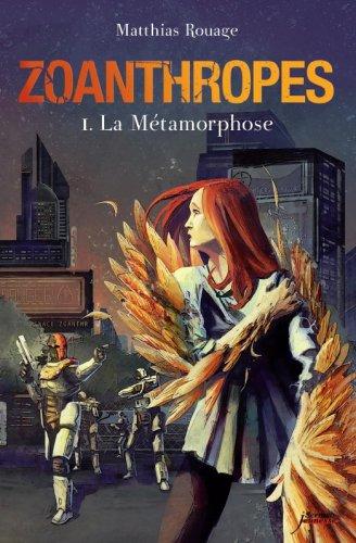 Zoanthropes, tome 1 : La Métamorphose