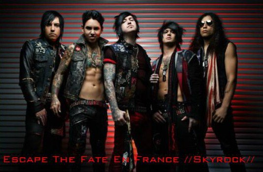 Escape The Fate En France ! Le Blog !
