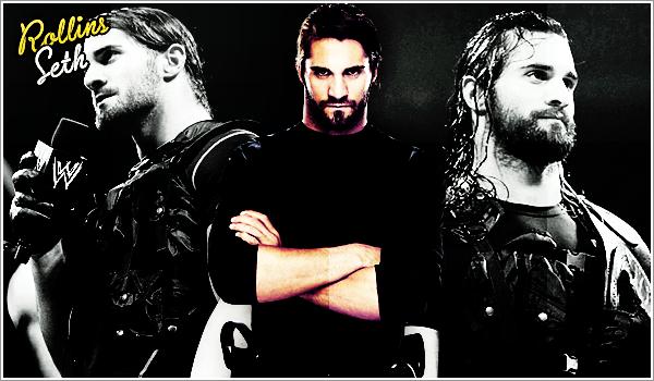 # Ta source sur la future star de la WWE, Seth Rollins c'est Rollins-Seth !