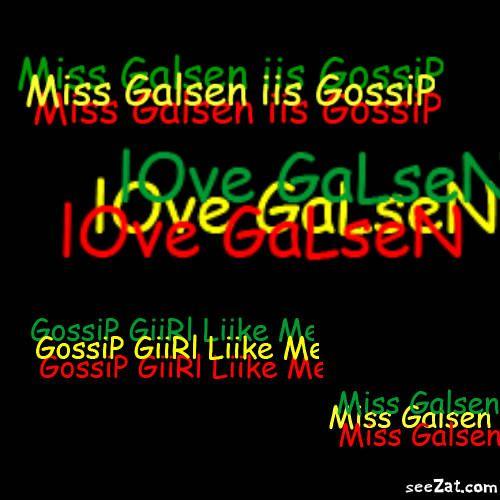 Galsen GiiRl iis GossiP