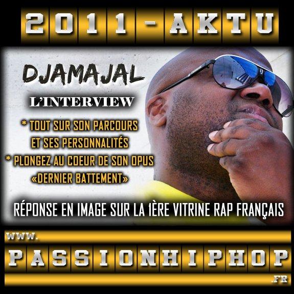 """""""Djamajal - Dernier Battement"""" L'interview Débarque sur la 1ère Vitrine Rap Français PassionHipHop.com !!!"""