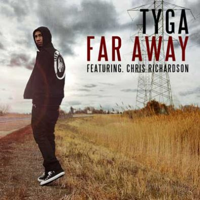 "» Tyga feat Chris Richardson ""Far Away"", single"